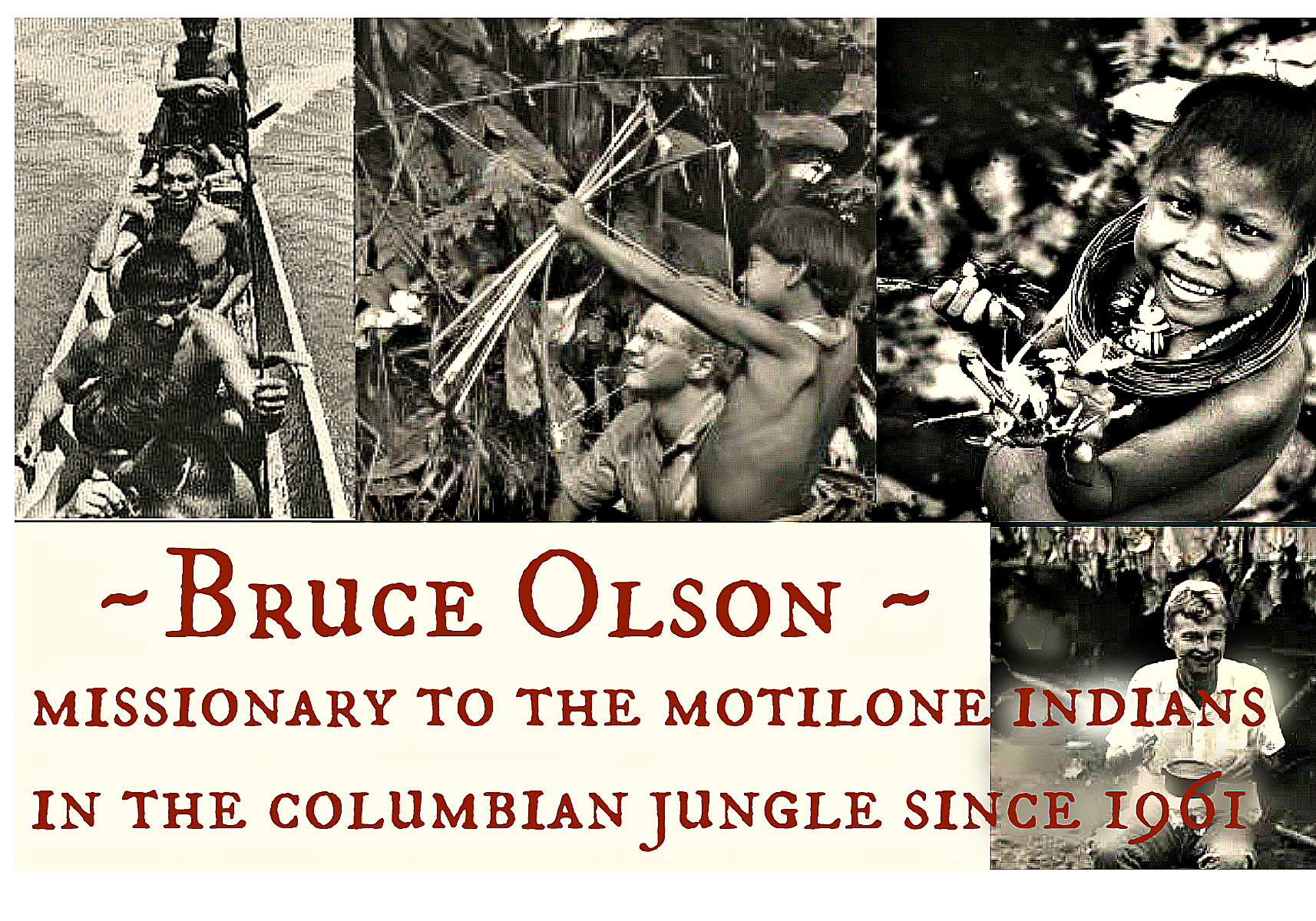 Bruce Olson- Missions Persecution Indians Colombia