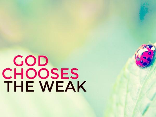 Karen S. - GOd Chooses the Weak